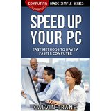 Speed up Your PC - Easy Methods to Have a Faster Computer