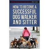 How To Become A Successful Dog Walker and Sitter