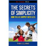 The Secrets of Simplicity - How To Live Happily With Less