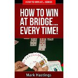 How To Win At Bridge� Every Time!