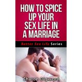 How To Spice Up Your Sex Life In A Marriage