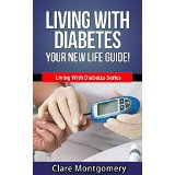 Living with Diabetes -  Your New Life Guide!