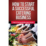 How To Start A Successful Catering Business