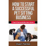 How To Start A Successful Pet Sitting Business