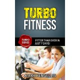 Turbo Fitness: Fitter Than Ever In Just 7 Days!