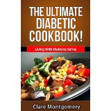 The Ultimate Diabetic Cookbook!