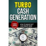 Turbo Cash Generation: How To Make Fast Cash Right Now!