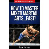 How to Master Mixed Martial Arts� Fast!
