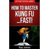 How to Master Kung Fu� Fast!