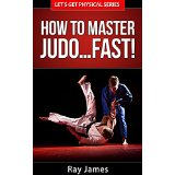 How to Master Judo� Fast!