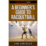 A Beginner's Guide To Racquetball