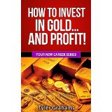 How To Invest In Gold� and Profit!
