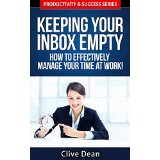 Keeping Your Inbox Empty - How to Effectively Manage Your Time at Work