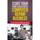 Start Your Own Successful Computer Repair Business