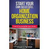 Start Your Own Successful Home Organization Business