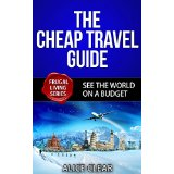 The Cheap Travel Guide - See The World On A Budget