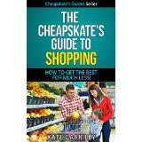 The Cheapskate's Guide To Shopping - How To Get The Best For Much Less!