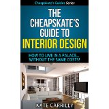 The Cheapskate's Guide To Interior Design - How To Live In A Palace... Without The Same Costs!