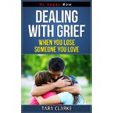 Dealing with Grief - When You Lose Someone You Love
