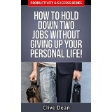 How to Hold Down Two Jobs Without Giving up Your Personal Life!