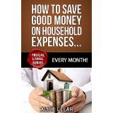 How To Save Good Money On Household Expenses... Every Month!