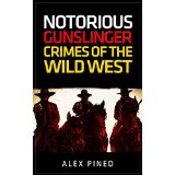 Notorious Gunslinger Crimes Of The Wild West